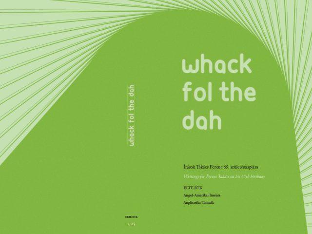 Whack fol the dah – laudációs antológia